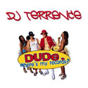 DJ Terrence - Dude, Where's my records?