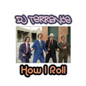 DJ Terrence - How I Roll